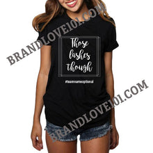 Load image into Gallery viewer, Those Lashes Though Skincare Consultant T Shirt - More Colors - BrandLove101