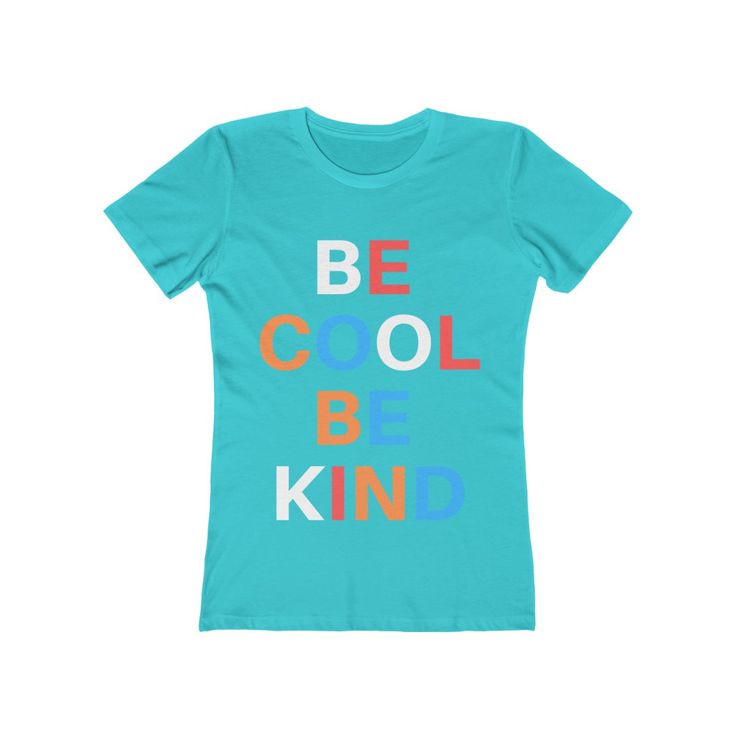 Be Cool Be Kind Women's The Boyfriend Graphic Tee - BrandLove101