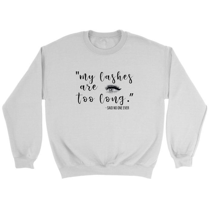 My Lashes Are Too Long Said No One Ever Lash Boost Crewneck Sweatshirt - Black Text - BrandLove101
