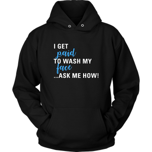 I Get Paid to Wash My Face Hoodie For Skin Care Consultants White text - Other Colors - BrandLove101