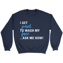 Load image into Gallery viewer, I Get Paid to Wash My Face Crewneck Sweatshirt White Text - Other Colors - BrandLove101