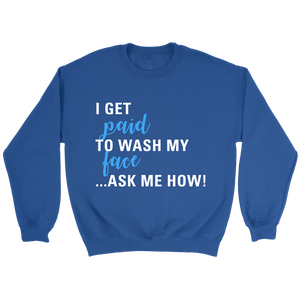 I Get Paid to Wash My Face Crewneck Sweatshirt White Text - Other Colors - BrandLove101