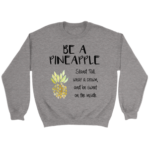 Be a Pineapple and Stand Tall Crewneck Crew Neck Pullover Unisex Sweatshirt - BrandLove101