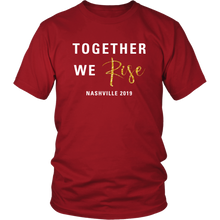 Load image into Gallery viewer, Together We Rise - Nashville 2019 - Unisex Shirt