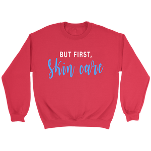 But First Skincare Crew Neck Pull Over Sweatshirt Sweat Shirt- Other Colors - BrandLove101