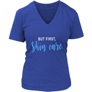 But First Skincare  V Neck Graphic T Tee Shirt - Other Colors - BrandLove101