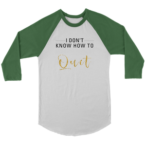 I Don't Know How To Quit Canvas Unisex 3/4 Raglan T Shirt Top - 6 Colors - BrandLove101