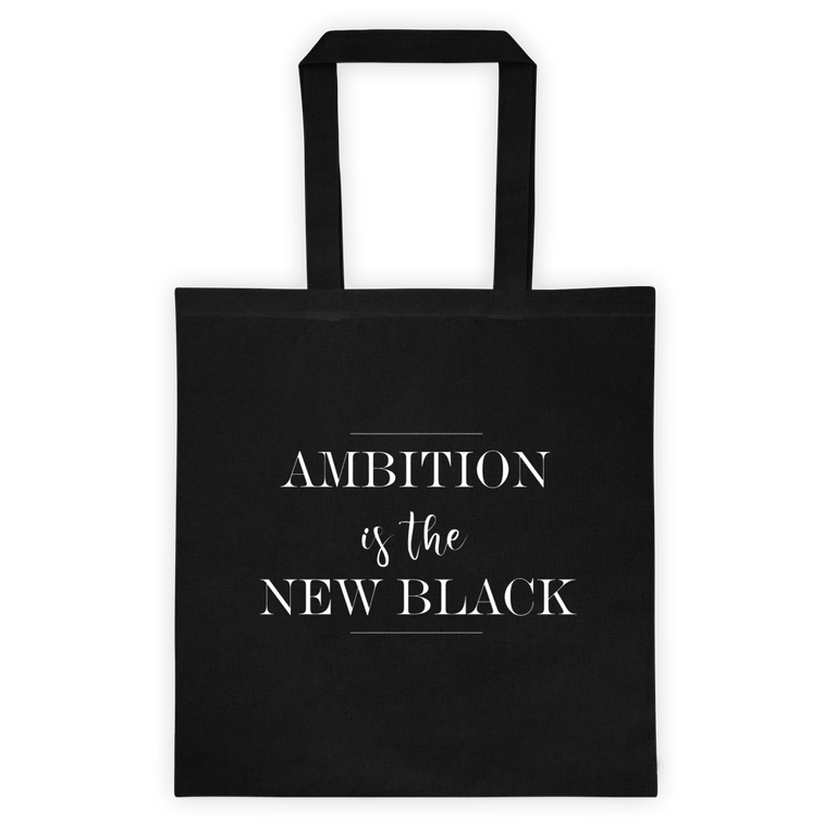 Ambition is the New Black Tote Bag - BrandLove101
