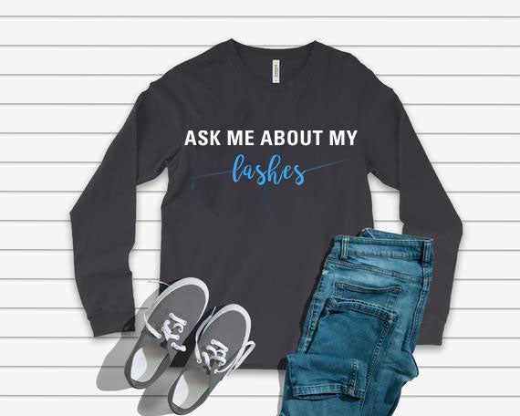 Ask me About My Lashes Crew Neck Long Sleeve Shirt - White text- Other Colors - BrandLove101