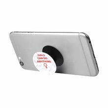 Load image into Gallery viewer, Girls Can Do Anything Pop Socket Multi-function Cell Phone Stand - BrandLove101