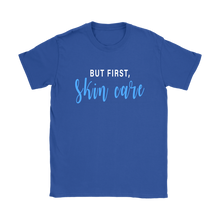 Load image into Gallery viewer, But First Skincare Short Sleeve T Tee Shirt - Other Colors - BrandLove101