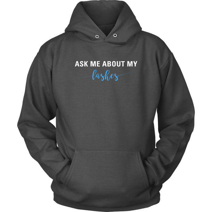 Ask me About My Lashes Hoodie Unisex - White text- Other Colors - BrandLove101