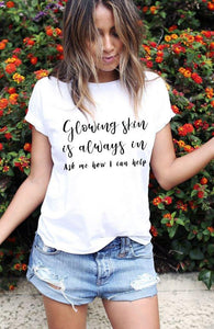 Glowing Skin Is Always In T Shirt - Black Decal - Other Colors - BrandLove101