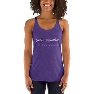 Your Mindset Is Contagious Women's Racerback Tank - 12 Colors
