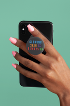 Load image into Gallery viewer, Glowing Skin Is Always In Pop Socket Popsocket Cell Phone Stand - BrandLove101
