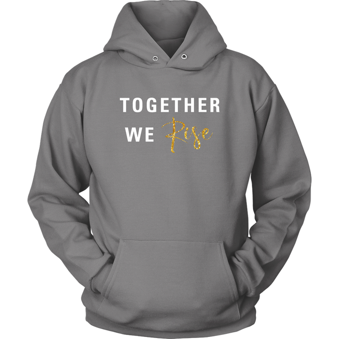 Together We Rise Hoodie - 10 Colors