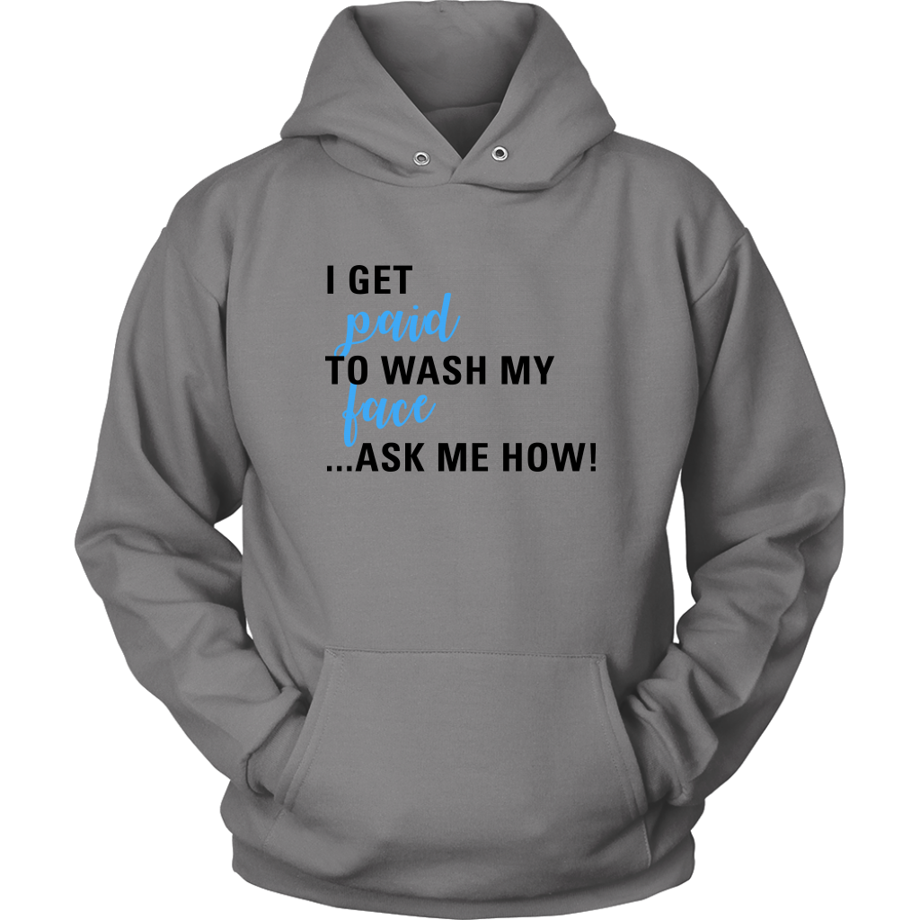 I Get Paid to Wash My Face Hoodie For Skin Care Consultants - Other Colors - BrandLove101
