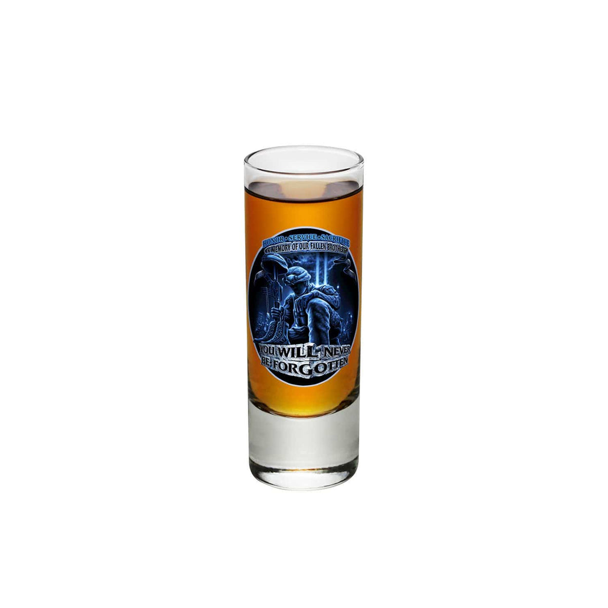 You Will Never Be Forgotten Shooter Shot Glass