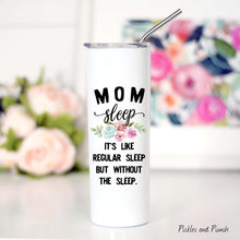 Load image into Gallery viewer, tall travel mug stainless steel lid and travel metal straw mom sleep regular mom but without the sleep