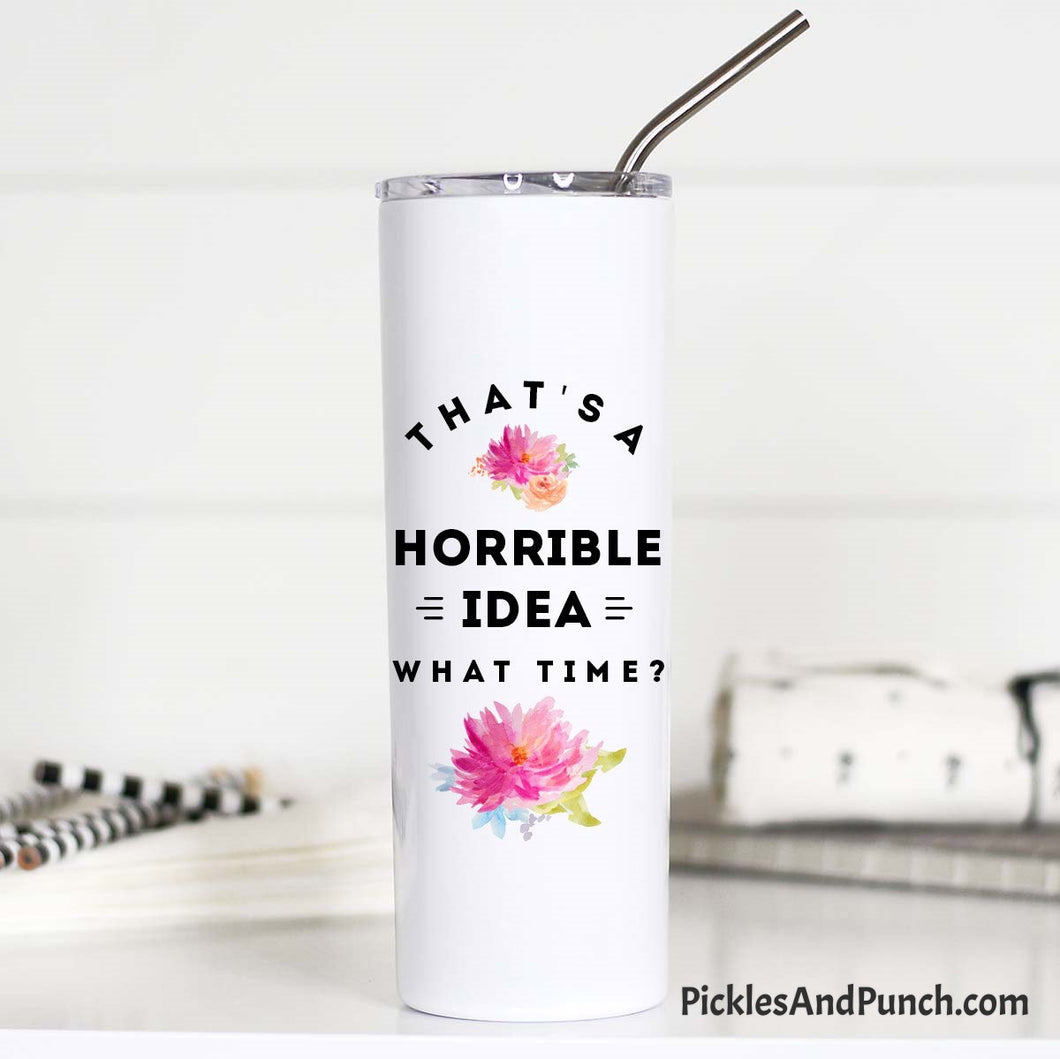 that's a horrible idea what time stainless steel tumbler travel cup travel mug stainless steel straw