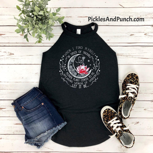 When I Find Myself In Times Of Trouble Mother Mary Comes To Me Speaking Words Of Wisdom Let It Be song lyrics on a District Rocker Halter Tank