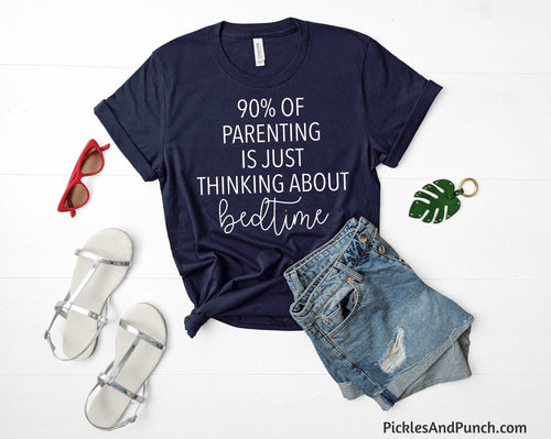 90% of parenting is just thinking about bedtime go to bed goodnight moon tired parent tired mom tshirt