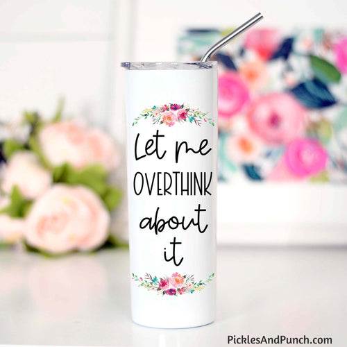 Let me overthink about it tall travel mug stainless steel tumbler insulated metal straw plastic lid cup
