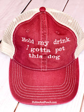 Load image into Gallery viewer, trucker hat hold my drink I gotta pet this dog funny trucker hat animal lover animal rescue animal foster  barn red