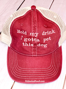 trucker hat hold my drink I gotta pet this dog funny trucker hat animal lover animal rescue animal foster  barn red