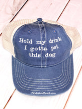 Load image into Gallery viewer, trucker hat hold my drink I gotta pet this dog funny trucker hat animal lover animal rescue animal foster navy blue