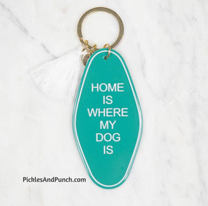 Vintage Hotel Style Keychains - Home Is Where My Dog Is