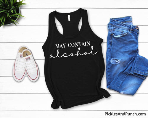may contain alcohol tank top racerback funny statement tee tshirt tank ladies womens silly girls trip vacation beach pool