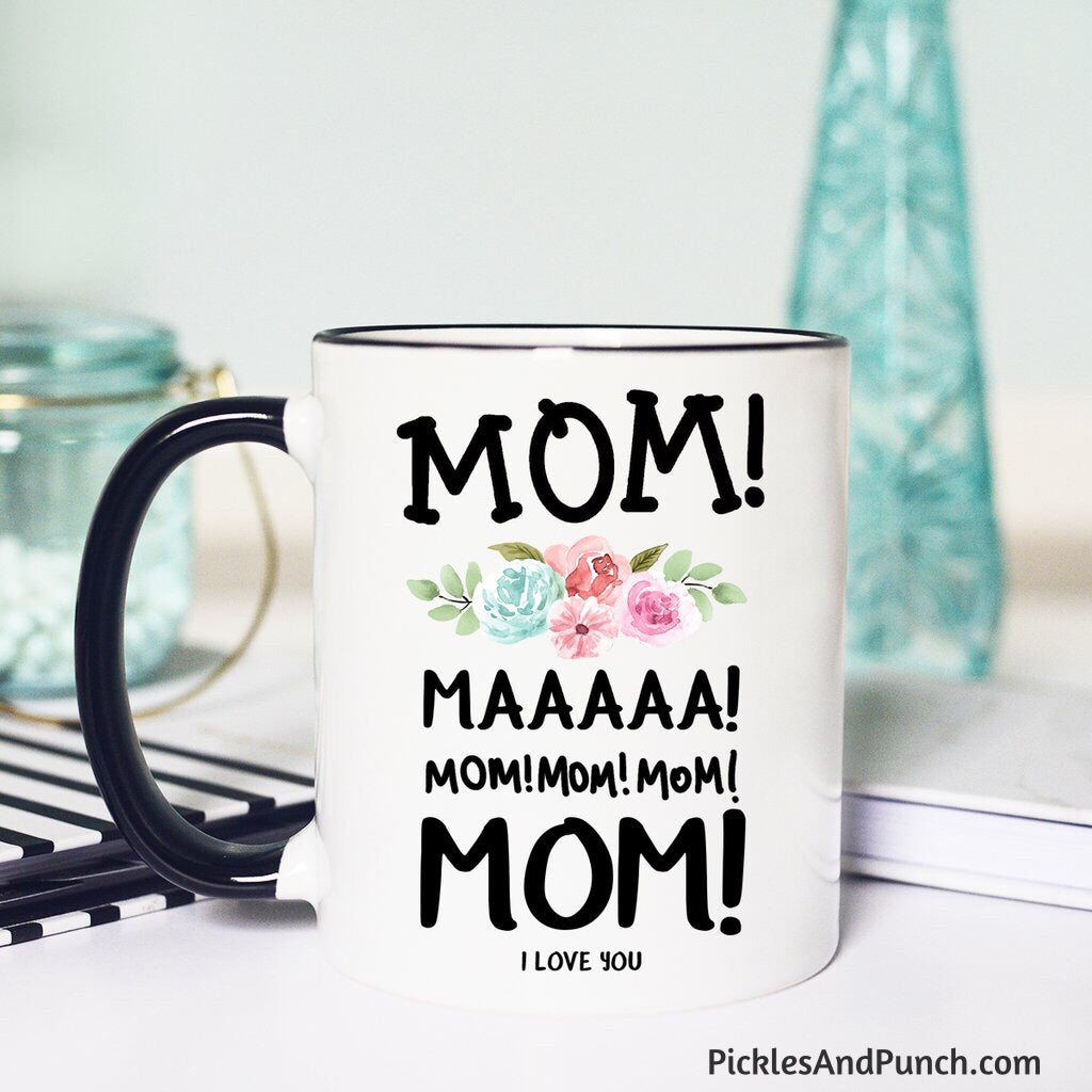 Mom Maaaa Mom Mom Mom I love you coffee mug tea mug mothers day gift for mom