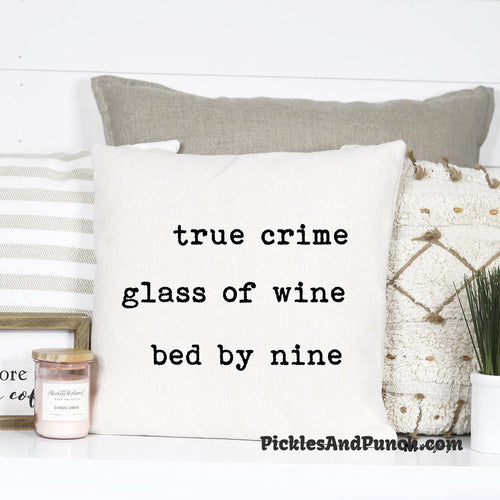 true crime glass of wine bed by nine forensics svu first 48 serial killer decorative pillow canvas square please leave by 9pm home decor accessories