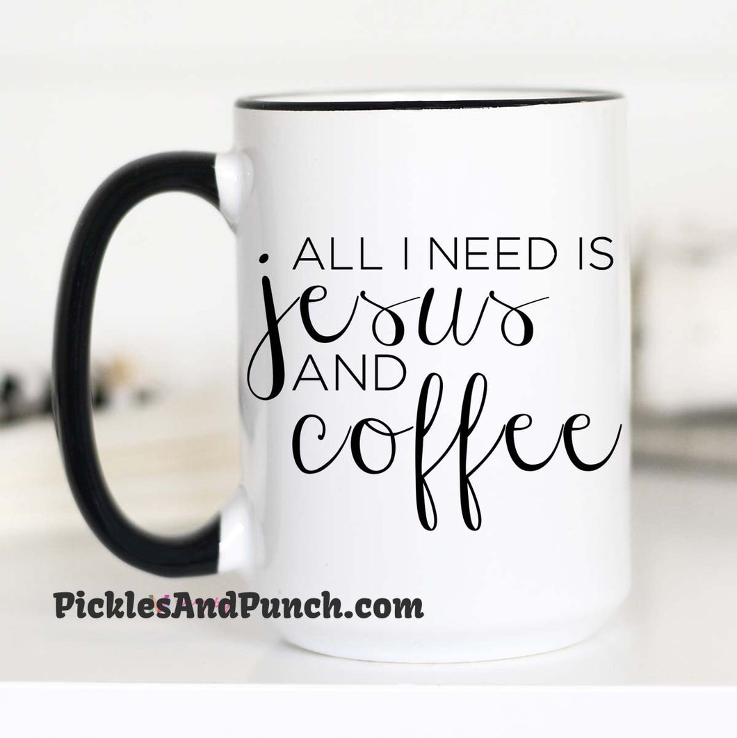 All I Need Is Jesus And Coffee mug
