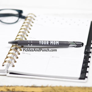 Hilarious Ink Pens Equipped With Stylus Tip - Your Mom