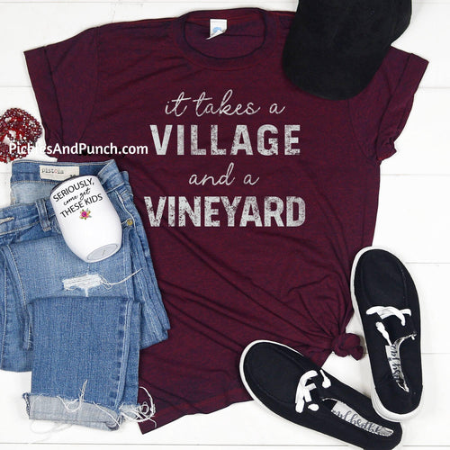 it takes a village and a vineyard vino wine mom mom's club
