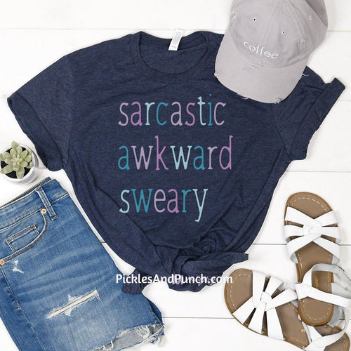 Sarcastic Awkward Sweary describes me sarcasm
