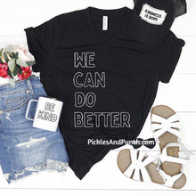 Load image into Gallery viewer, we can do better be kinder be more understanding black lives matter all lives don't matter until black lives matter t-shirt