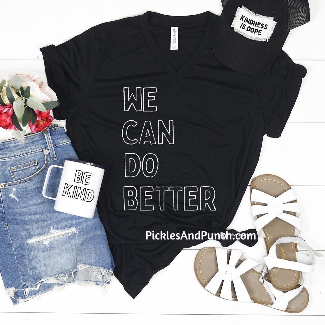 we can do better be kinder be more understanding black lives matter all lives don't matter until black lives matter t-shirt