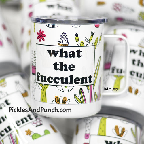 Short Travel Mug - What the Fucculent
