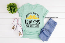 Load image into Gallery viewer, when life gives you lemons make lemonade add Diet Coke tough times encouragement