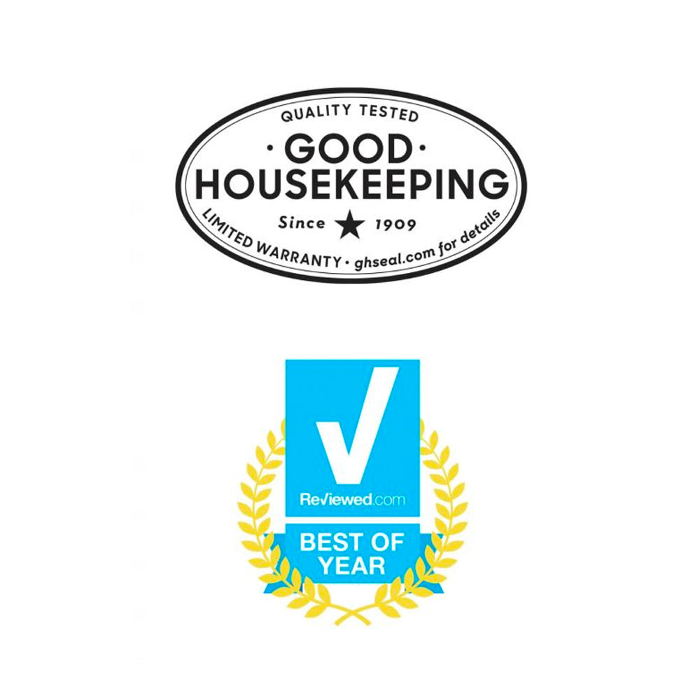 Quality Tested Good Housekeeping since 1909 Limited Warranty and Reviewed.com Best of Year
