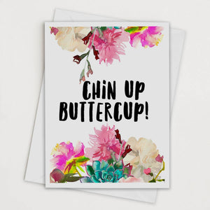Chin Up Buttercup Greeting Card