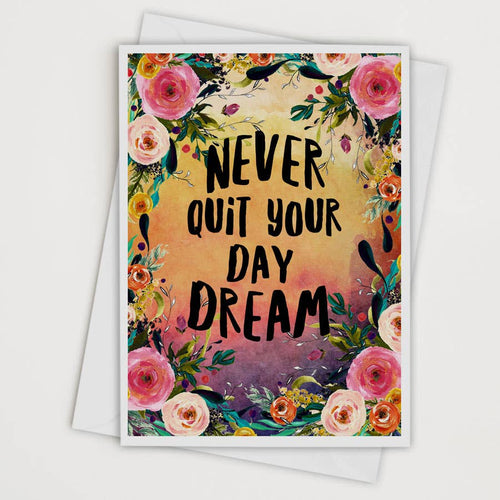 Never Quit Your Day Dream Card