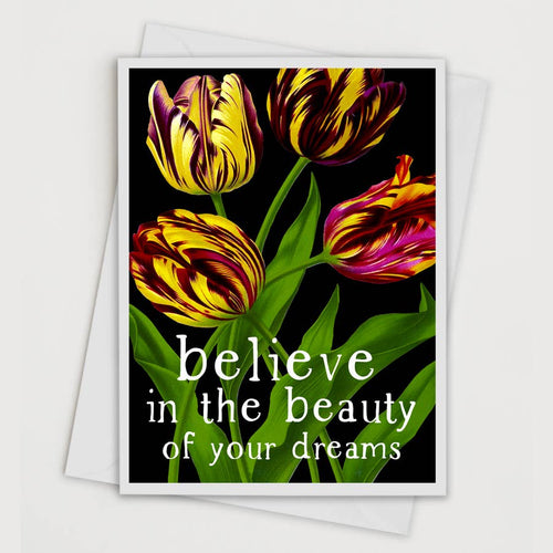 Believe in the Beauty of Your Dreams Greeting Card