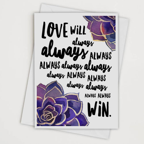 Love Will Always Win Card