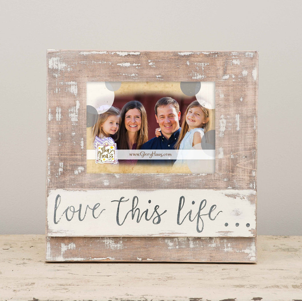 Love This Life Frame
