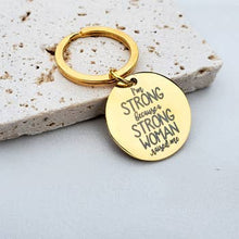 Load image into Gallery viewer, Strong Woman Empowering Message Gold Key Fob