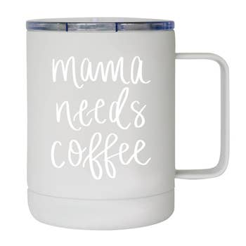 Mama Needs Coffee Metal Travel Mug